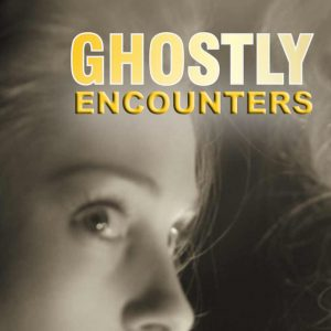 ghostly-encounters